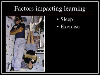 Factors impacting learning