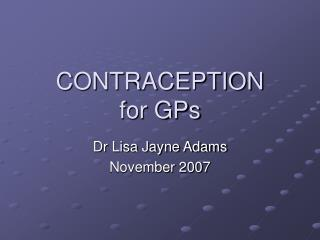 CONTRACEPTION for GPs
