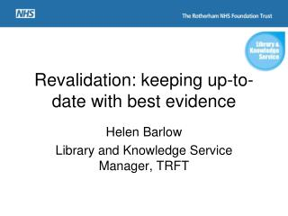 Revalidation: keeping up-to-date with best evidence