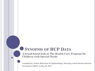 Synopsis of HCP Data
