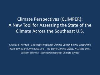 Charles E. Konrad     Southeast Regional Climate Center & UNC Chapel Hill