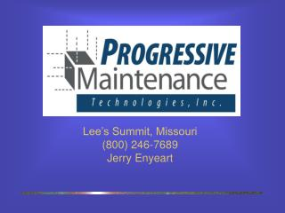 Lee�s Summit, Missouri  (800) 246-7689       Jerry Enyeart