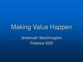 Making Value Happen