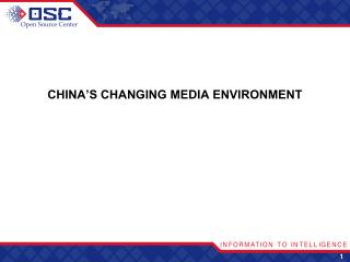 CHINA�S CHANGING MEDIA ENVIRONMENT