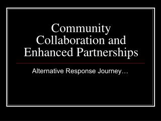 Community Collaboration and Enhanced Partnerships