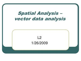 Spatial Analysis   vector data analysis