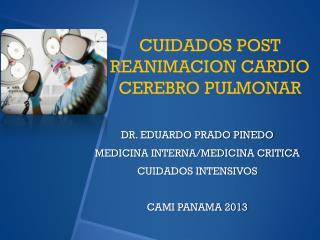 CUIDADOS POST  REANIMACION CARDIO CEREBRO PULMONAR