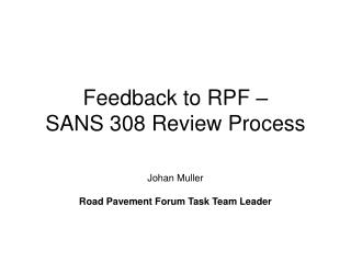 Feedback to RPF �  SANS 308 Review Process