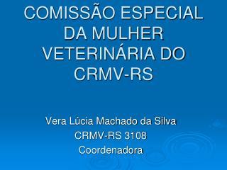 COMISSÃO ESPECIAL DA MULHER VETERINÁRIA DO CRMV-RS