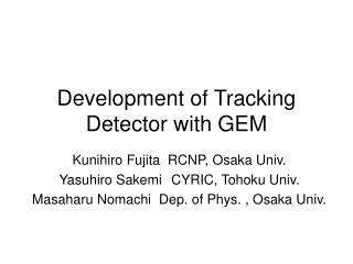 Development of Tracking Detector with GEM