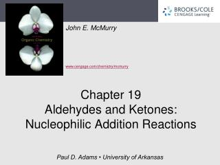 Chapter 19 Aldehydes and Ketones: Nucleophilic Addition Reactions