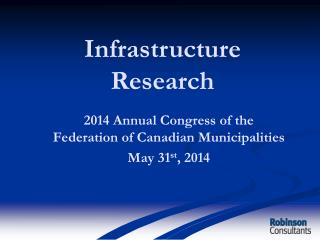 2014 Annual Congress of the Federation of Canadian Municipalities May 31 st , 2014
