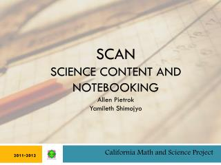 SCAN SCIENCE CONTENT AND NOTEBOOKING Allen Pietrok Yamileth Shimojyo
