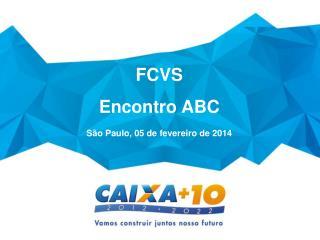 FCVS Encontro ABC São Paulo, 05 de fevereiro de 2014