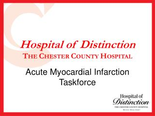 Hospital of Distinction T HE  C HESTER  C OUNTY  H OSPITAL