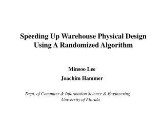 Speeding Up Warehouse Physical Design Using A Randomized Algorithm