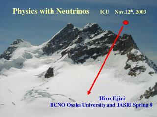 Physics with Neutrinos ICU    Nov.12 th , 2003