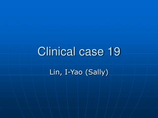 Clinical case 19