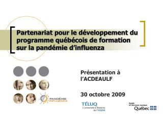 Partenariat pour le développement du programme québécois de formation sur la pandémie d'influenza