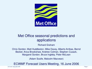 Met Office seasonal predictions and applications Richard Graham