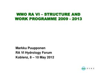 WMO RA VI � STRUCTURE AND  WORK PROGRAMME 2009 - 2013