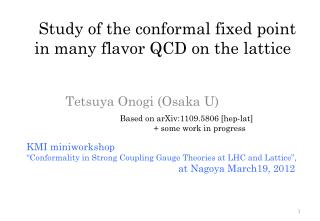 Study of the conformal fixed point in many flavor QCD on the lattice