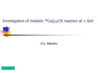 Investigation of inelastic  40 Ca(p,p')X reaction at 1 GeV