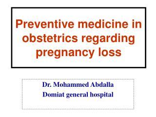 Preventive medicine in obstetrics regarding  pregnancy loss