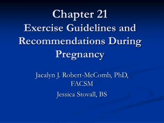 Chapter 21 Exercise Guidelines and Recommendations During Pregnancy