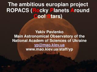 The ambitious europian project ROPACS ( Ro cky  P lanets  A round  C ool  S tars)