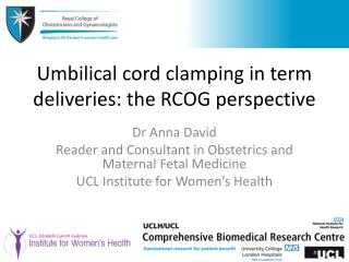 Umbilical cord clamping in term deliveries: the RCOG perspective