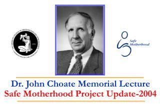 Dr. John Choate Memorial Lecture