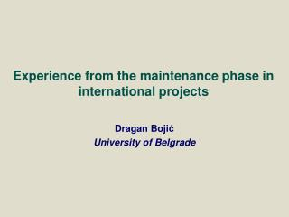 Experience from the maintenance phase in international projects