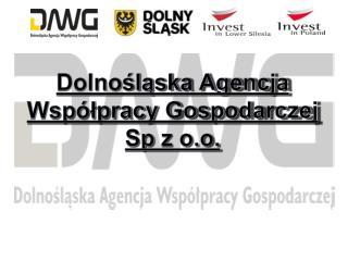 Dolnośląska Agencja  Współpracy Gospodarczej Sp  z o.o.