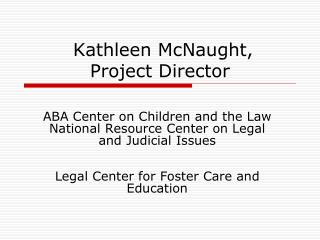 Kathleen McNaught,  Project Director