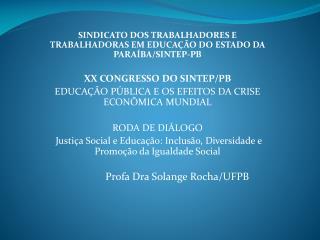 SINDICATO DOS TRABALHADORES E TRABALHADORAS EM EDUCAÇÃO DO ESTADO DA PARAÍBA/SINTEP-PB