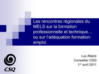 Luc Allaire Conseiller CSQ 1 er  avril 2011