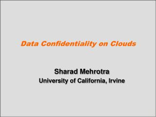Data Confidentiality on Clouds