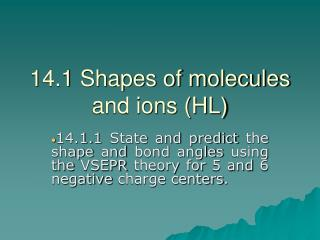 14.1 Shapes of molecules and ions (HL)