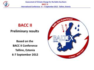 BACC II Preliminary results  Based on the  BACC II Conference Tallinn, Estonia 6-7 September 2012