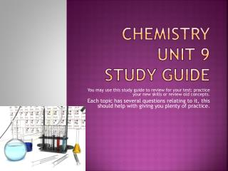 Chemistry Unit 9  Study Guide