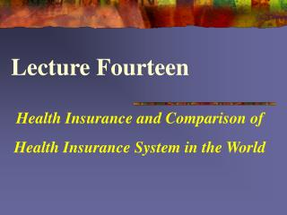 Health Insurance and Comparison of Health Insurance System in the World