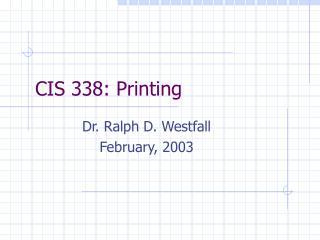 CIS 338: Printing