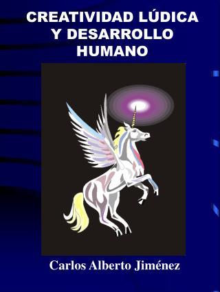 CREATIVIDAD LÚDICA Y DESARROLLO HUMANO
