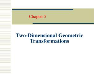 Two-Dimensional Geometric Transformations