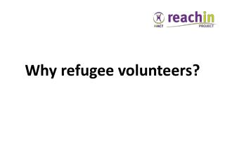 Why refugee volunteers?