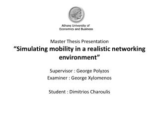 "Master  T hesis  P resentation ""Simulating mobility in a realistic networking environment"""