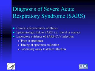 Diagnosis of Severe Acute Respiratory Syndrome (SARS)