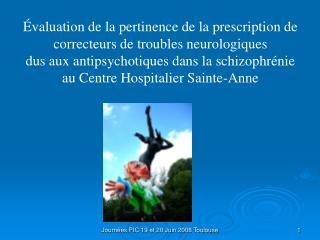 valuation de la pertinence de la prescription de correcteurs de troubles neurologiques  dus aux antipsychotiques dans l