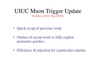 UIUC Muon Trigger Update M. Selen, UIUC, Nov/2/2001